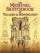 The medieval sketchbook of Villard de Honnecourt