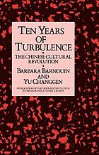 Ten years of turbulence : the Chinese cultural revolution