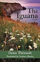 The iguana : a novel