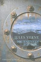 Jules Verne journeys in writing