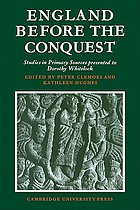 England before the conquest; studies in primary sources presented to Dorothy Whitelock