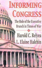 Informing Congress : the role of the executive branch in times of war