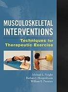 Musculoskeletal interventions : techniques for therapeutic exercise