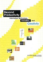 Beyond productivity : information technology, innovation, and creativity