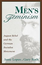 Men's feminism : August Bebel and the German socialist movement