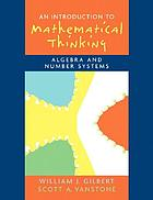 An introduction to mathematical thinking : algebra and number systems