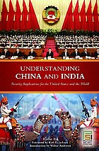 Understanding China and India : security implications for the United States and the world