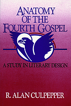 Anatomy of the Fourth Gospel : a study in literary design