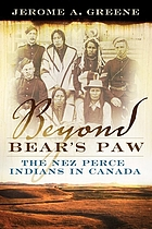 Beyond Bear's Paw : the Nez Perce Indians in Canada