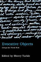 Evocative objects : things we think with
