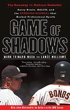 Game of shadows : Barry Bonds, BALCO, and the steroids scandal that rocked professional sports
