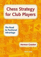 Chess strategy for club players : the road to positional advantage