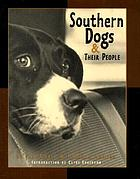 Southern dogs & their peopleSouthern dogs & their people : an appreciation of the southern dog in words and pictures