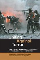 Uniting against terror : cooperative nonmilitary responses to the global terrorist threat