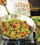 A flash in the pan : fast, fabulous recipes in a single skillet