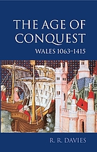 The age of conquest : Wales, 1063-1415