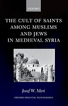 The cult of saints among Muslims and Jews in medieval Syria