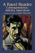A Ravel reader : correspondence, articles, interviews