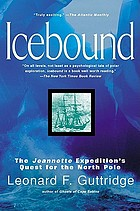 Icebound : the Jeannette Expedition's quest for the North Pole