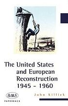The United States and European reconstruction, 1945-1960