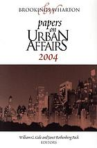 Brookings-Wharton papers on urban affairs, 2004