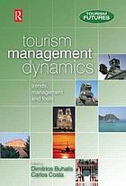 Tourism management dynamics : trends, management, and tools Tourism business frontiers