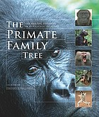 The primate family tree : the amazing diversity of our closest relatives