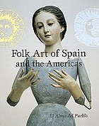 Folk art of Spain and the Americas : El Alma del Pueblo