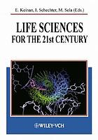 Life sciences for the 21st century