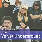 The rough guide to The Velvet Underground