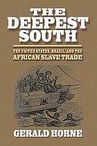 The deepest south the United States, Brazil, and the African slave trade