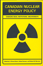 Canadian nuclear energy policy : changing ideas, institutions, and interests