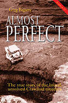 Almost perfect : the true story of the Crawford family murders