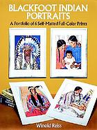 Blackfoot Indian portraits : a portfolio of 6 self-matted full-color prints