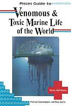 Venomous and toxic marine life of the world