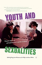 Youth and sexualities : pleasure, subversion, and insubordination in and out of schools
