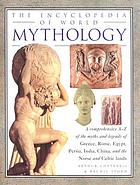 The encyclopedia of world mythology