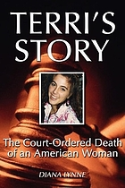 Terri's story : the court-ordered death of an American woman