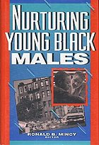 Nurturing young Black males : challenges to agencies, programs, and social policy
