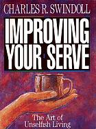 Improving your serve : the art of unselfish living