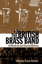 The British brass band : a musical and social history