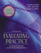 Evaluating practice : guidelines for the accountable professional