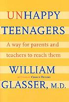 Unhappy teenagers : a way for parents and teachers to reach them