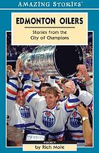 Edmonton Oilers : stories from the city of champions
