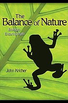 The balance of nature : ecology's enduring myth