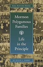 Mormon polygamous families : life in the principle