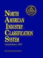 North American industry classification system : United States, 1997