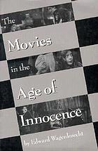 The movies in the age of innocence