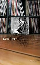 Nick Drake : the complete guide to his music