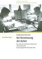 """Die Vermessung der Kultur : der """"Atlas der deutschen Volkskunde"""" und die Deutsche Forschungsgemeinschaft, 1928-1980"""